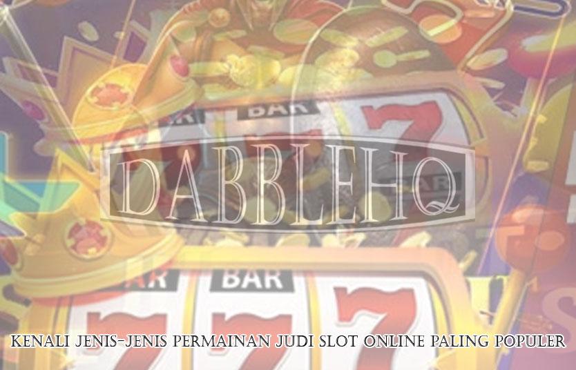 Judi Slot Online Paling Populer - Judi Bola, Judi Slot, Togel Online
