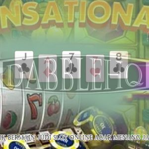 Judi Slot Online Agar Menang Jackpot - Judi Bola, Judi Slot, Togel Online